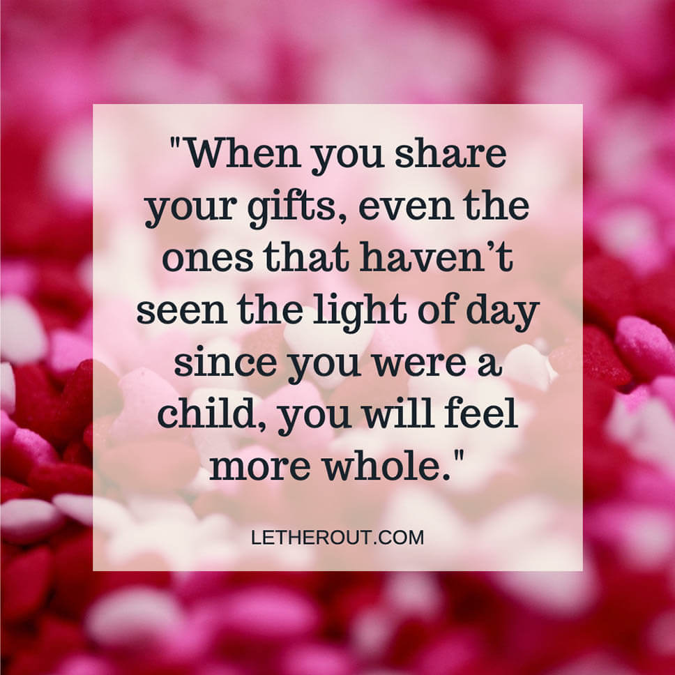 Let Her Out - Share Your Gifts